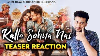 Kalla Sohna Nai Teaser Out | REACTION | Asim And Himanshi | Neha Kakkar