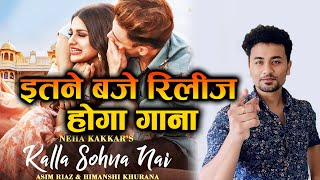 Kalla Sohna Nai Song Will Release At THIS TIME Tomorrow | Asim Riaz & Himanshi Khurana | Neha Kakkar