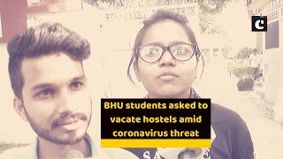 BHU students asked to vacate hostels amid coronavirus threat