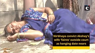 Nirbhaya convict Akshay's wife 'faints' outside court as hanging date nears
