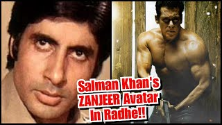 Salman Khan's In ZANJEER Avatar In Radhe Movie