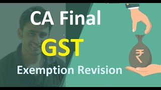 CA Final GST Exemption Revision May 20 || Abhinav Jha CA CS ||  DT AND IDT Videos ||