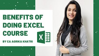Benefits of doing Excel Course by CA Agrika Khatri