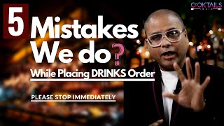 5 Common Mistakes We Do While Ordering Drinks at Bar | Please यह गलतियाँ न करें Bar मे | Cocktails