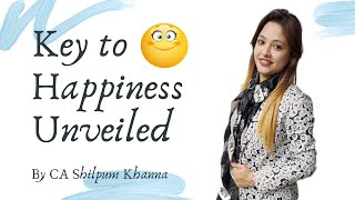 Key to Happiness Unveiled by CA Shilpum Khanna
