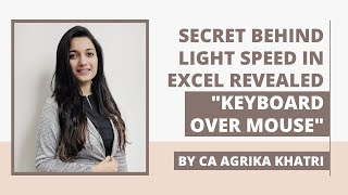 Secret behind light speed in Excel Revealed : Keyboard Over Mouse