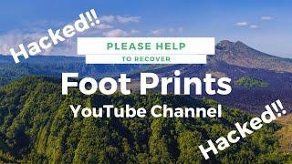 Please Support Foot Prints YouTube Channel | कृपया चैनल को पुनर्प्राप्त करने में सहायता करें