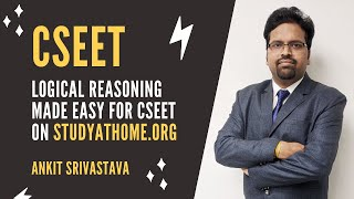 Logical Reasoning made Easy for CSEET on StudyAtHome.org | CS Exam Entrance Test