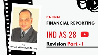 CA Final FR New - Ind AS 28 Revisionary Class (Part I) by CA Vinod Kumar Agarwal