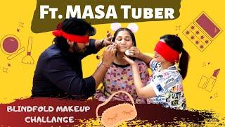 Blind Fold Makeup Challenge with MASA TUBER | Nidhi Katiyar