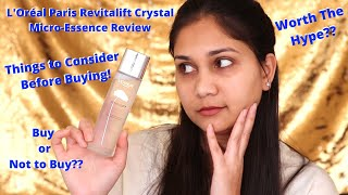 L'Oréal Paris Revitalift Crystal Micro-Essence  | Things to consider Before buying | buy it or not?