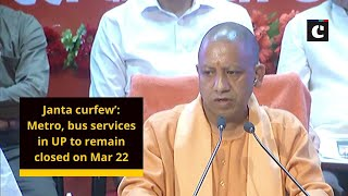 Janta curfew': Metro, bus services in UP to remain closed on Mar 22
