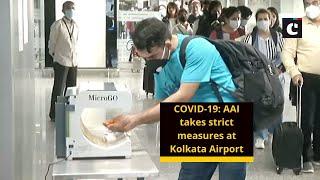 COVID-19: AAI takes strict measures at Kolkata Airport