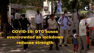 COVID-19: DTC buses overcrowded as lockdown reduces strength
