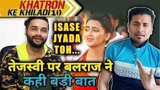 Khatron Ke Khiladi 10: Balraj Sayal Shocking Reaction On Tejasswi Prakash; Here's What