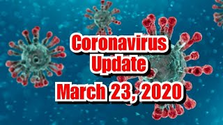 Coronavirus UPDATE TILL March 23, 2020