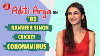 Aditi Arya's Quirky Take On '83, Ranveer Singh, Cricket & Coronavirus Outbreak