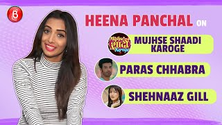 Heena Panchal's HONEST Confessions On Paras Chhabra-Shehnaaz Gill Starrer Mujhse Shaadi Karoge