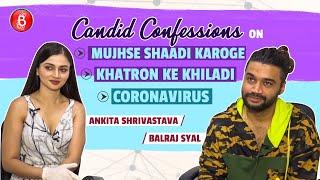 Ankita Shrivastava-Balraj Syal's Chat On Mujhse Shaadi Karoge, Khatron Ke Khiladi & Coronavirus