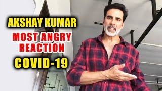 Akshay Kumar MOST ANGRY On Indian's Over Lock Down
