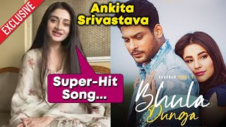 BHULA DUNGA Song Reaction By Ankita Srivastav Mujhse Shadi Karoge Fame