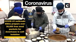 COVID-19 outbreak: Sikhs prepare over 30,000 free meal packets for Americans in self-isolation