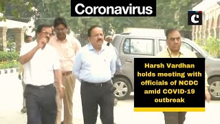 Harsh Vardhan holds meeting with officials of NCDC amid COVID-19 outbreak