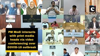 PM Modi interacts with print media heads via video conferencing over COVID-19 outbreak
