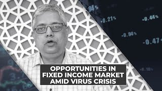 Opportunity in debt funds amid this virus crisis: S Naren