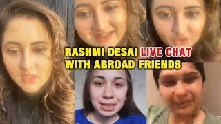 Rashmi Desai LIVE CHAT Video With ABROAD Friends During | Isolation