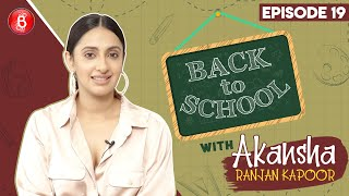 Akansha Ranjan Kapoor's Crazy School Memories | Back To School | Guilty