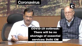 COVID-19 outbreak: There will be no shortage of essential services: Delhi CM