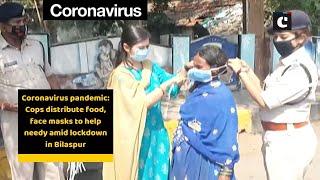 Coronavirus pandemic: Cops distribute food, face masks to help needy amid lockdown in Bilaspur