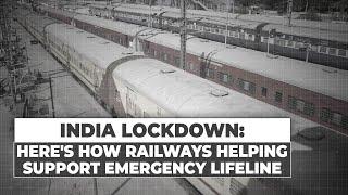 India lockdown: Here's how railways helping support emergency lifeline