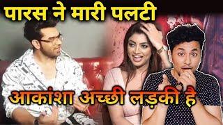 Paras Chhabra Shocking Comment On Akansha Puri; Here's What He Said