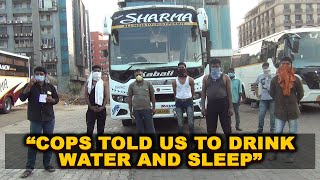 Stranded bus drivers cry-out for help say cops told them to drink water and sleep