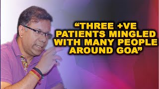 3 +ve patients mingled with many people around Goa, Educated people hide their travel history: Rane