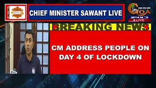 ????LIVE: Chief Minister Sawant On Day 4 Of Lockdown