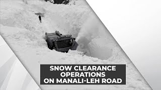 Amid Covid 19 crisis BRO undertakes snow clearance operations on Manali - Leh axis