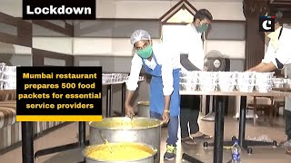 Mumbai restaurant prepares 500 food packets for essential service providers