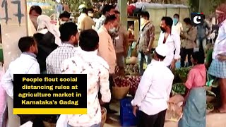 People flout social distancing rules at agriculture market in Karnataka's Gadag