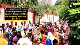 Coronavirus outbreak: Police registered FIR against Congress MLA for allegedly violating Sec 144
