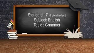 અબતક એજ્યુકેશન સ્પેશિયલ – STD.7-ENGLISH –TOPIC:Grammer| ABTAK MEDIA