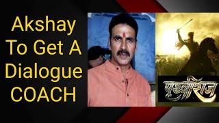 Akshay Kumar To Get Dialogue Coach For Prithviraj Movie