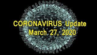 Coronavirus Update March 27, 2020 Part 2: