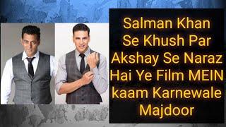 SALMAN Khan Se Khush Aur Akshay Kumar Se Naraz Kyun Hai Ye Bollywood Mein Kaam Karnewale Majdoor