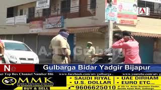 Gulbarga Me Lock Down Ki Qilaaf Warzi Per Vehicles Honge Seized A.Tv News 30-3-2020