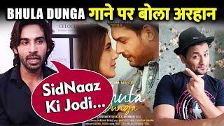 Arhaan Khan Reaction On BHULA DUNGA Song Ft. Sidharth And Shehnaz