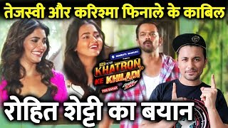 Khatron Ke Khiladi 10 | Rohit Shetty Sees Potential In Karishma And Tejasswi To Make It To Finale