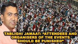 Tablighi Jamaat: Attendees And Organisers Of The Events Should Be Punished, 9 Found In Goa: CM